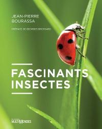 Page couverture du livre Fascinants insectes de Jean-Pierre Bourassa aux Éditions Multimonde