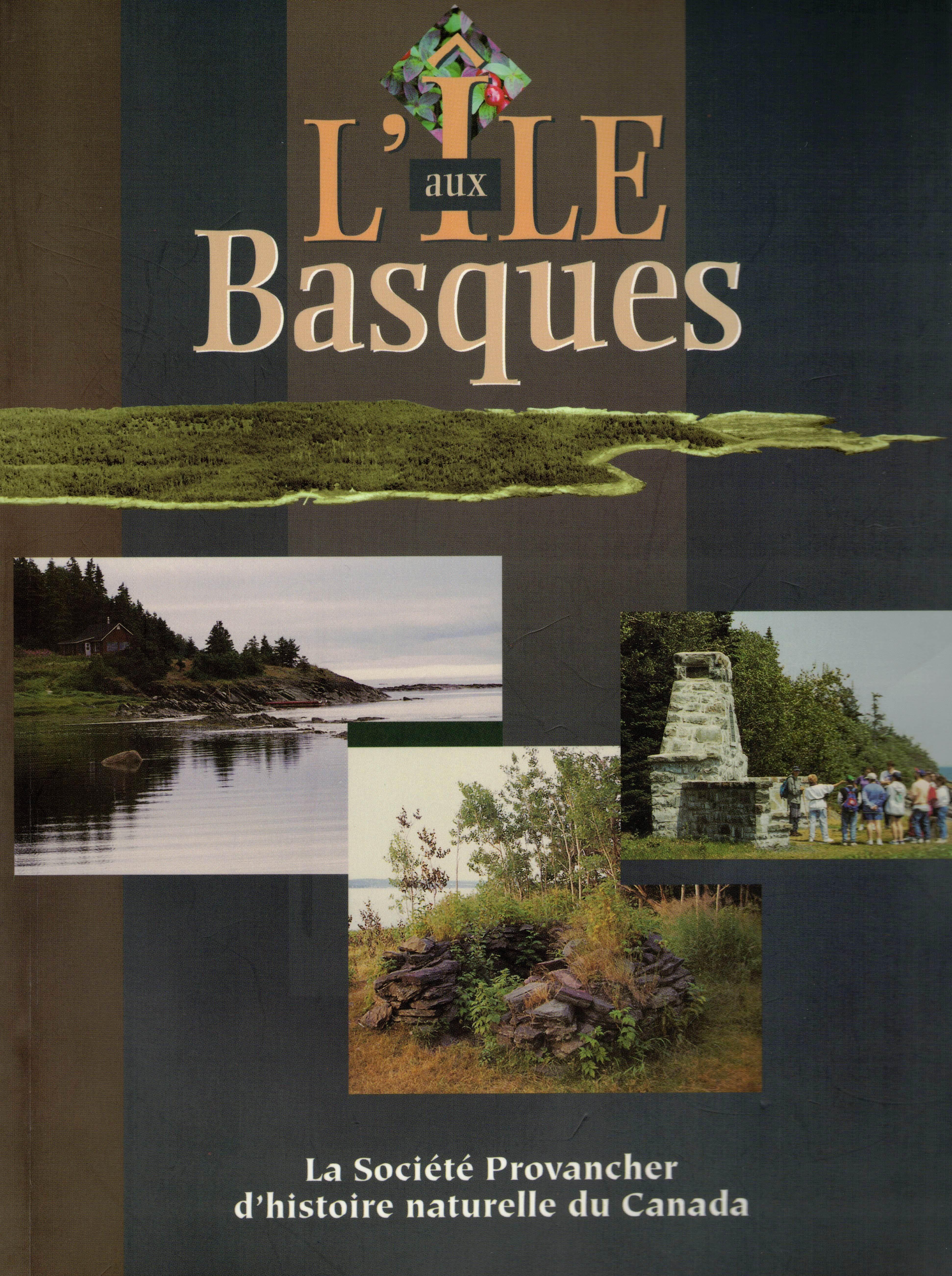 Volume: L'Île aux Basques. Société Provancher d'histoire naturelle. 263 p.