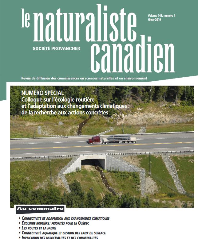 Le Naturaliste canadien, volume 142. Automne 2018. Colloque sur l'écologie routière et l'adaptation aux changements climatiques : de la recherche aux actions concrètes