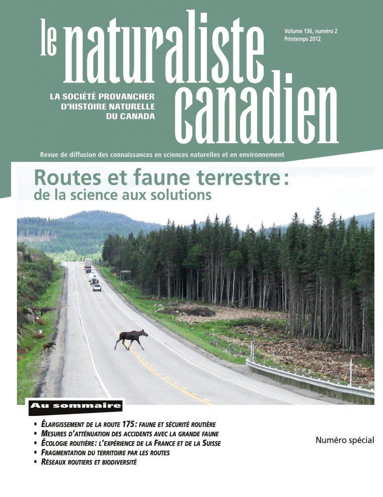 Publication d'un numéro spécial du Naturaliste canadien, au printemps 2012 : Routes et faune terrestre : de la science aux solutions.