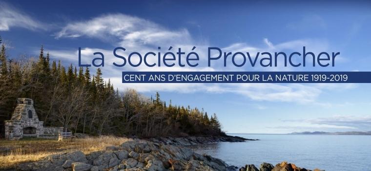 Album-souvenir des cent ans d'engagement de la Société Provancher pour la nature