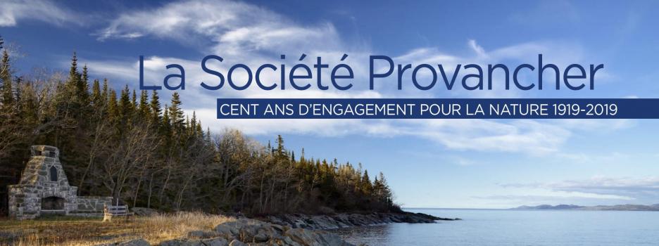 Résumé des activités du Centenaire de la Société Provancher